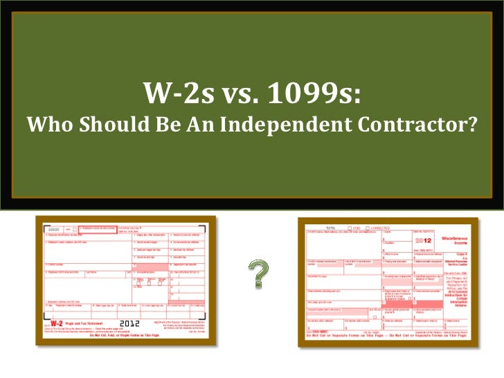 W-2s vs. 1099s:Who Should Be An Independent Contractor?