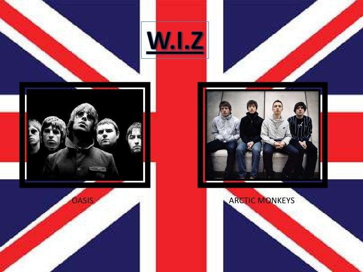 W.I.Z<br />             OASIS<br />     ARCTIC MONKEYS<br />