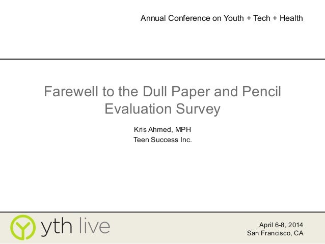 Farewell to the Dull Paper & Pencil Evaluation Survey