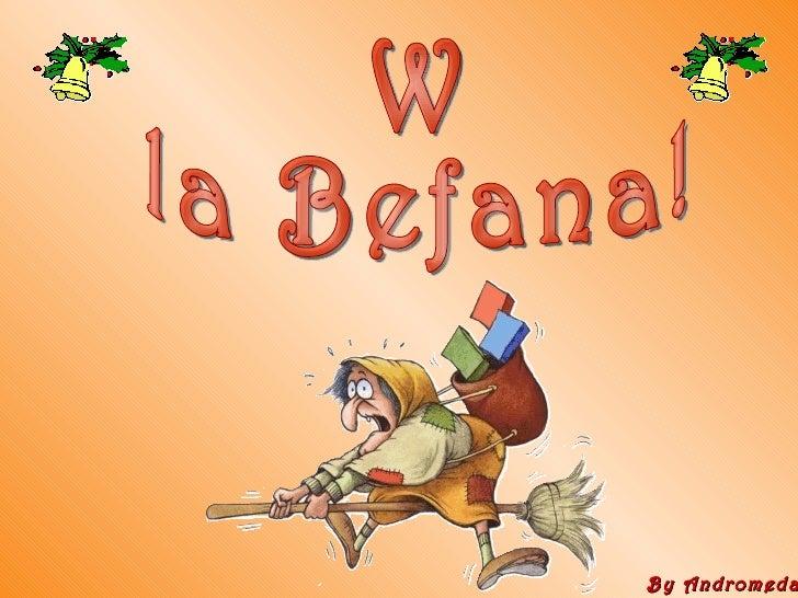 W  la Befana! By Andromeda