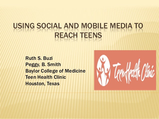 Using Social and Mobile Media to Reach Teens