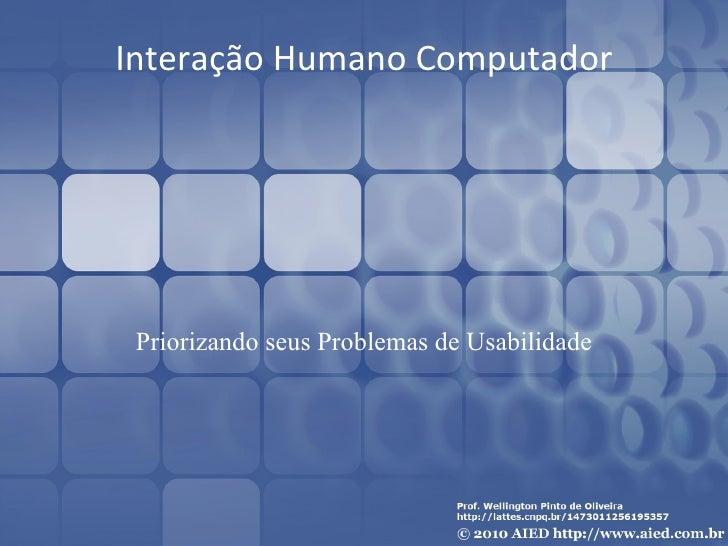 Interação Humano Computador Priorizando seus Problemas de Usabilidade