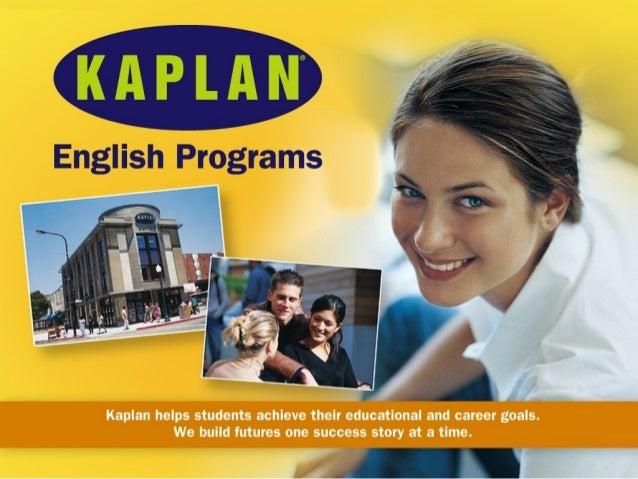 Presenters Kaplan English Programs, at Highline Community College Chadd Bennett: Program Manager Jon Dietzen: Center Manag...