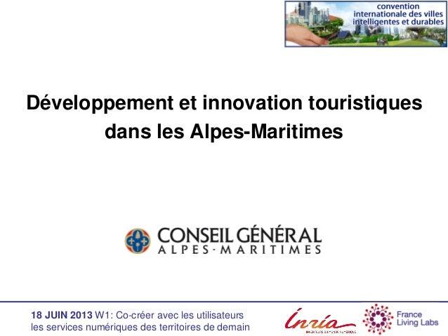 18 JUIN 2013 W1: Co-créer avec les utilisateurs les services numériques des territoires de demain Développement et innovat...