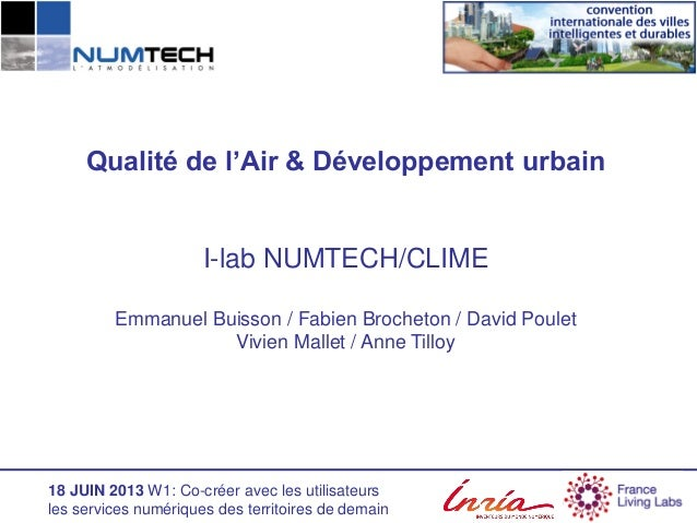18 JUIN 2013 W1: Co-créer avec les utilisateurs les services numériques des territoires de demain Qualité de l'Air & Dével...