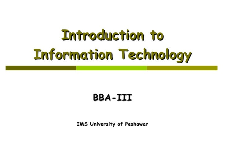Introduction to Information Technology BBA-III IMS University of Peshawar