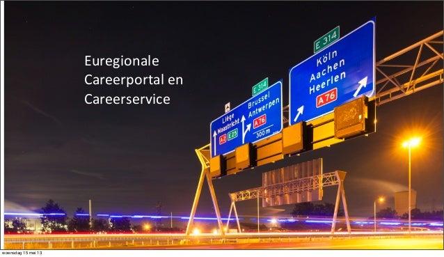 !Euregionale+Careerportal+en+Careerservice+woensdag 15 mei 13