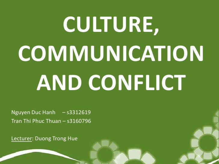 Week 10_Culture, Communication and Conflict Presentation