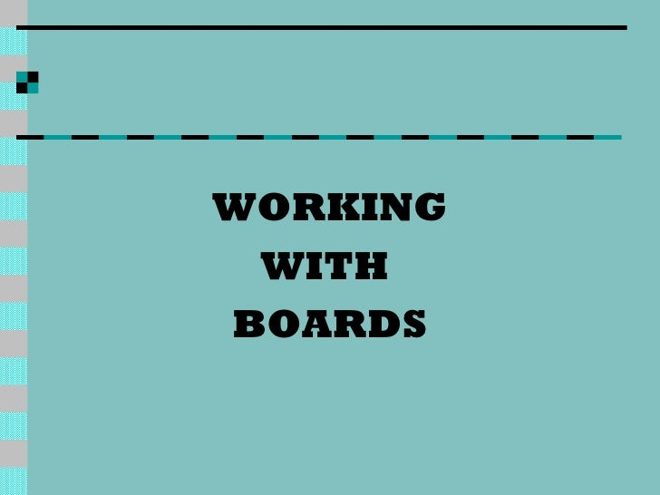 W14 working with boards