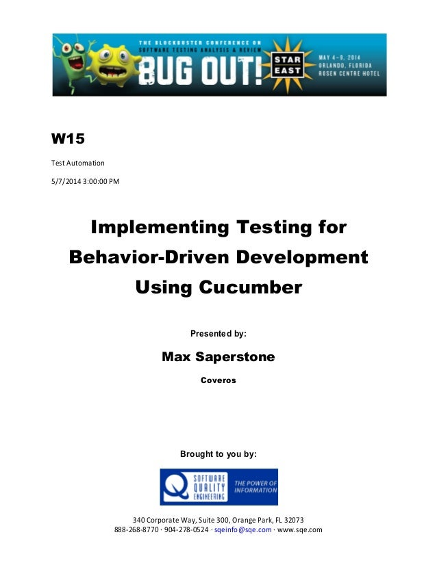 W15 Test Automation 5/7/2014 3:00:00 PM Implementing Testing for Behavior-Driven Development Using Cucumber Presented by: ...