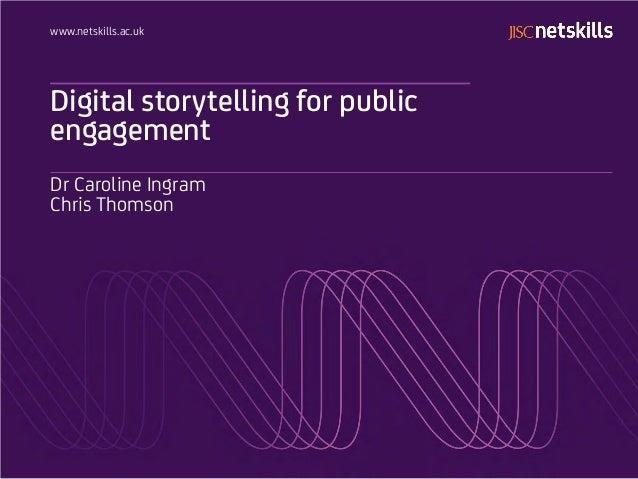 Digital storytelling for public engagement - Dr Caroline Ingram and Chris Thomson - Jisc Digital Festival 2014