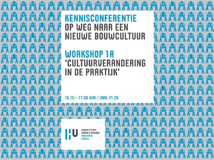 Workshop 1 - Cultuurverandering in de praktijk