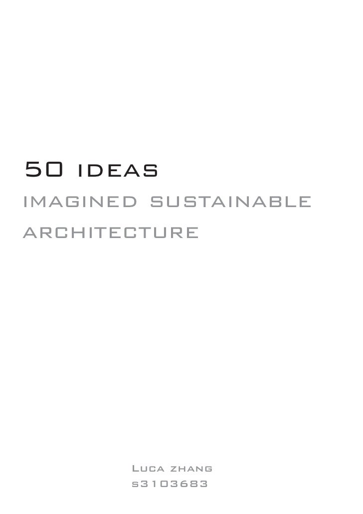50 ideas imagined sustainable architecture            Luca zhang        s3103683