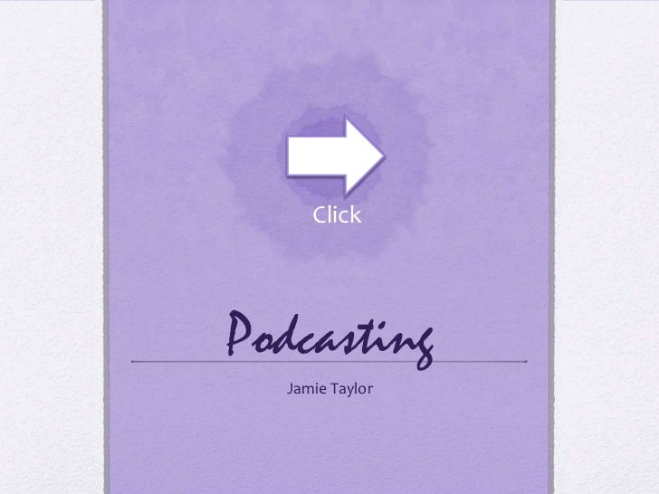 ClickPodcasting  Jamie Taylor