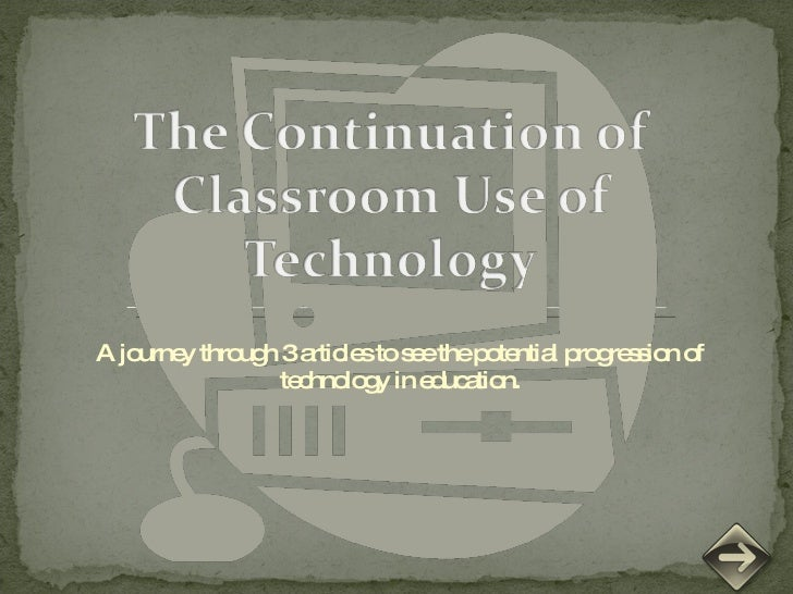A journey through 3 articles to see the potential progression of technology in education.
