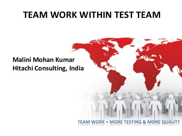 'Team Work Within The Test Team - (E2)Q + p + P = TW' by Malini Mohankumar