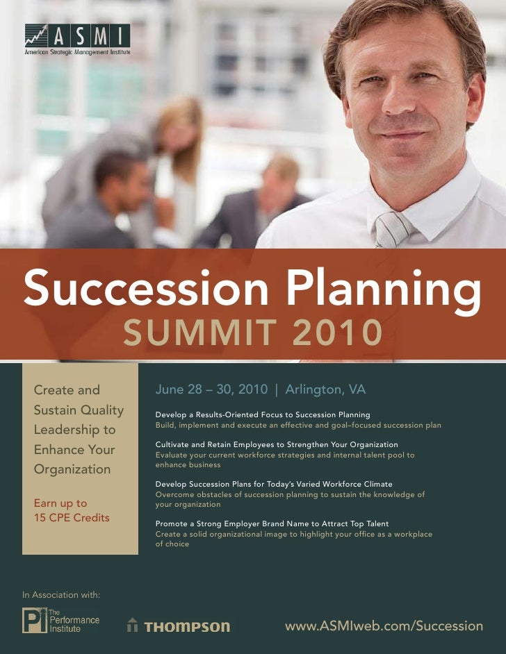 Succession Planning                        SUMMIT 2010   Create and            June 28 – 30, 2010 | Arlington, VA   Sustai...