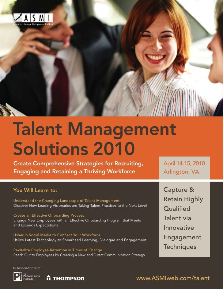 Talent Management Solutions 2010 Create Comprehensive Strategies for Recruiting,                                  April 14...