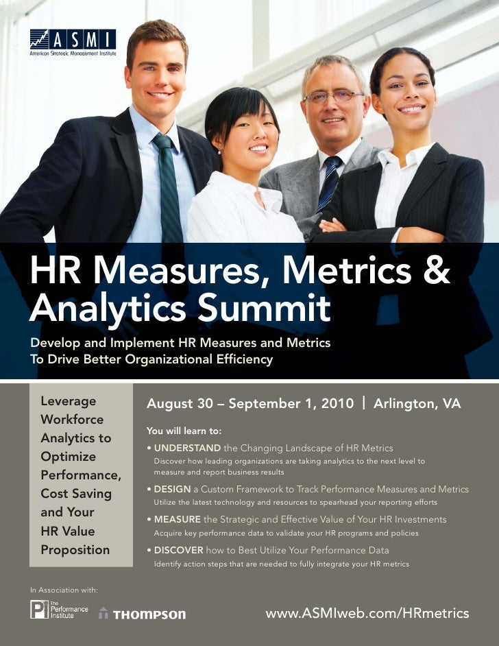 HR Measures, Metrics & Analytics Summit Develop and Implement HR Measures and Metrics To Drive Better Organizational Effici...