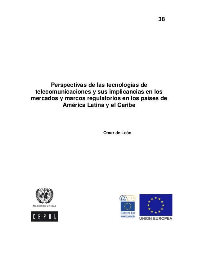 CEPAL – Colección Documentos de proyectos Perspectivas de las tecnologías de telecomunicaciones y sus implicancias…1Perspe...