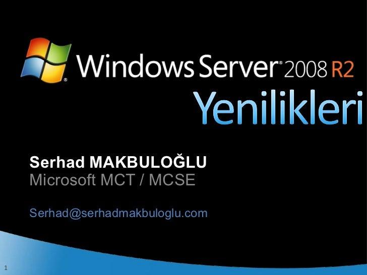 Serhad MAKBULOĞLU    Microsoft MCT / MCSE    Serhad@serhadmakbuloglu.com1