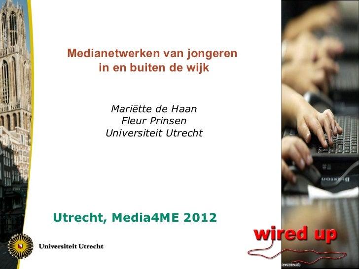 Medianetwerken van jongeren      in en buiten de wijk        Mariëtte de Haan          Fleur Prinsen       Universiteit Ut...