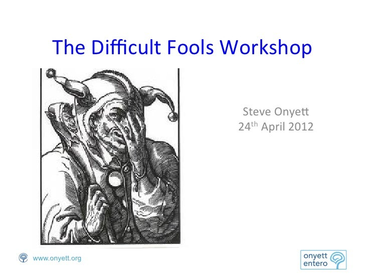 The Difficult Fools Workshop