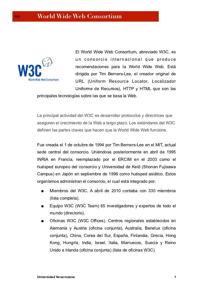 SIO   World Wide Web Consortium                                El World Wide Web Consortium, abreviado W3C, es            ...