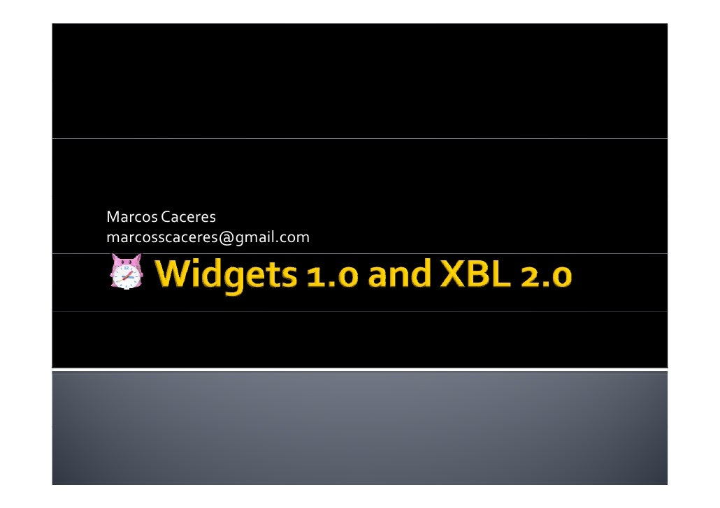 W3C XBL 2.0 and Widgets 1.0