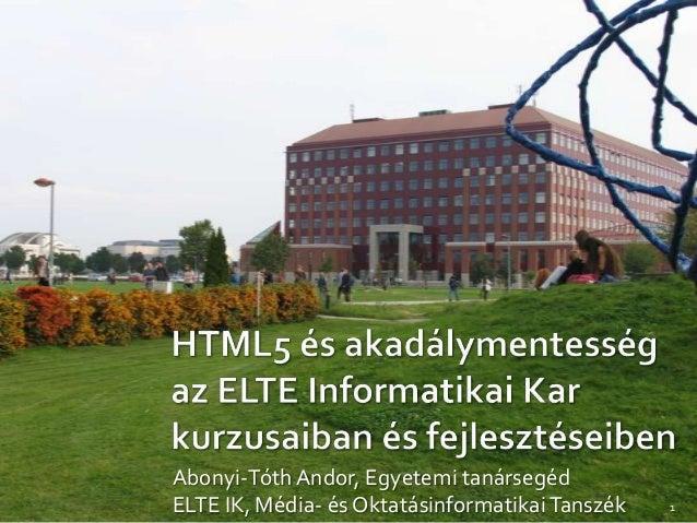 HTML5 és akadálymentesség az ELTE Informatikai Kar kurzusaiban és fejlesztéseiben