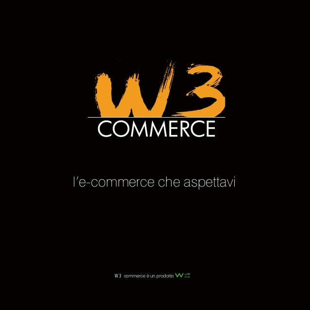 l'e-commerce che aspettaviW3 commerce è un prodotto