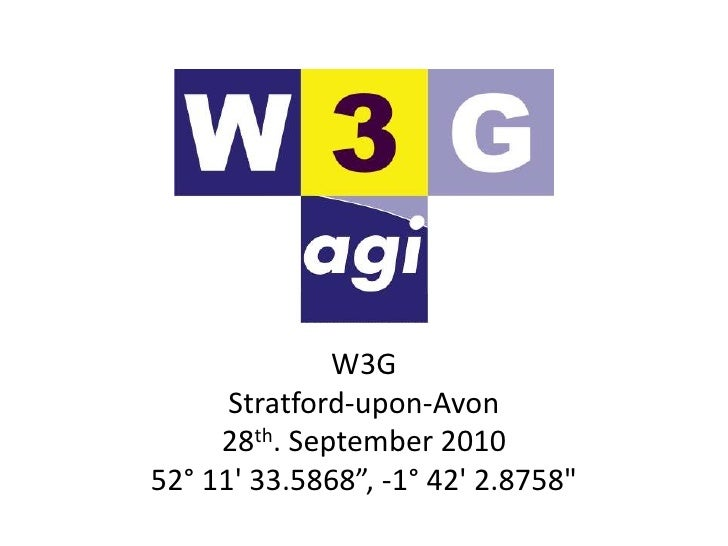 "W3G<br />Stratford-upon-Avon<br />28th. September 2010<br />52° 11' 33.5868"", -1° 42' 2.8758""<br />"