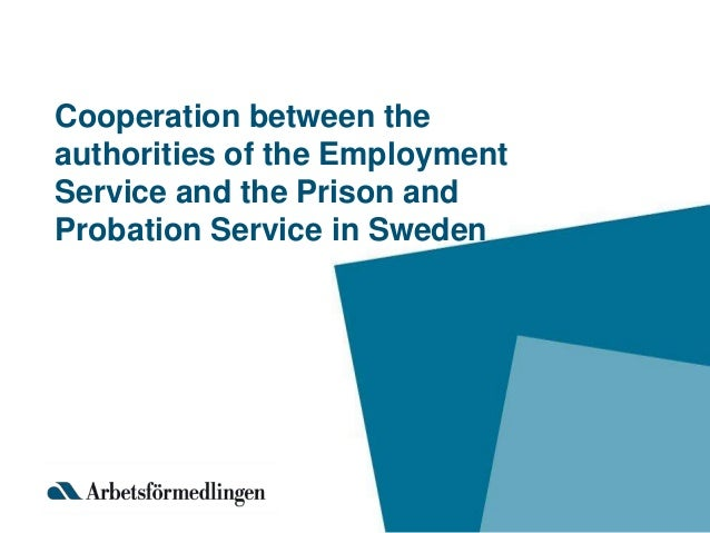 Cooperation between the authorities of the Employment Service and the Prison and Probation Service in Sweden