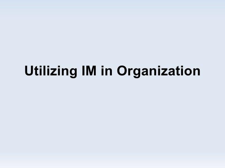 Utilizing Information Management in an Organization