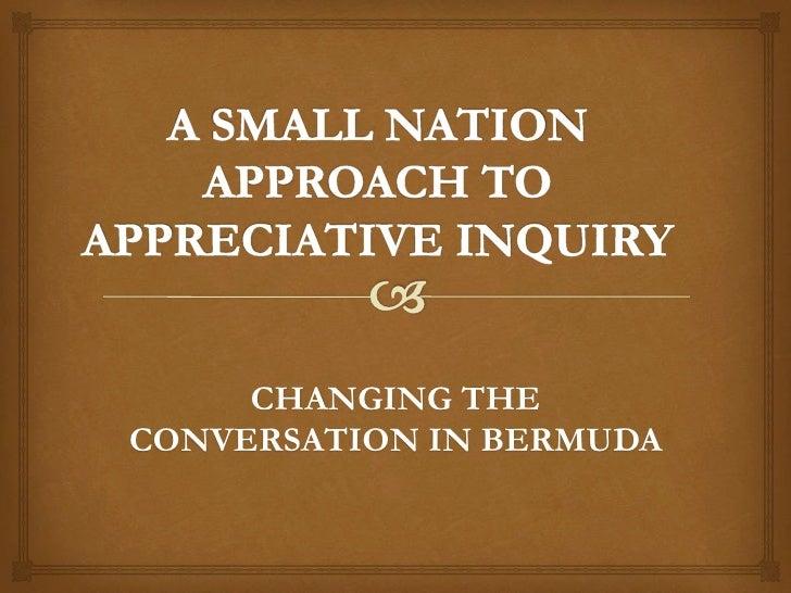 CHANGING THECONVERSATION IN BERMUDA