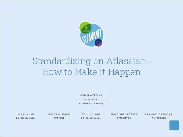Panel: Standardizing on Atlassian - How to make it happen