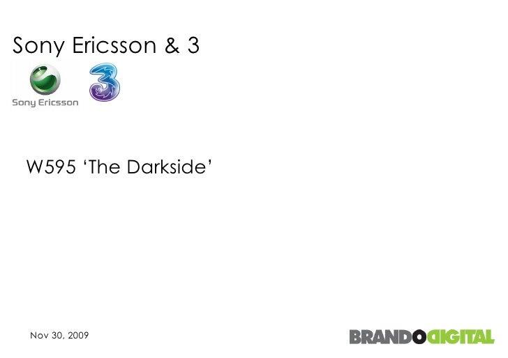 Sony Ericsson & 3 W595 'The Darkside'