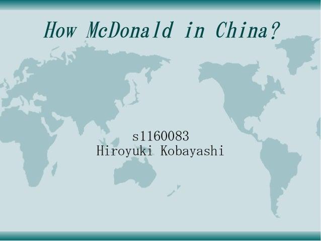 How McDonald in China? s1160083 Hiroyuki Kobayashi