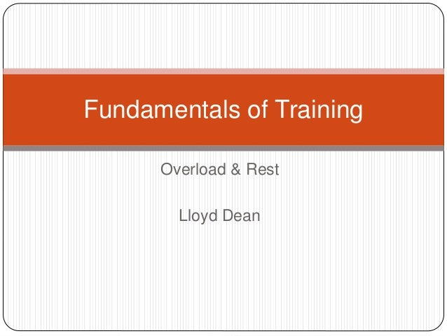 Overload & Rest Lloyd Dean Fundamentals of Training