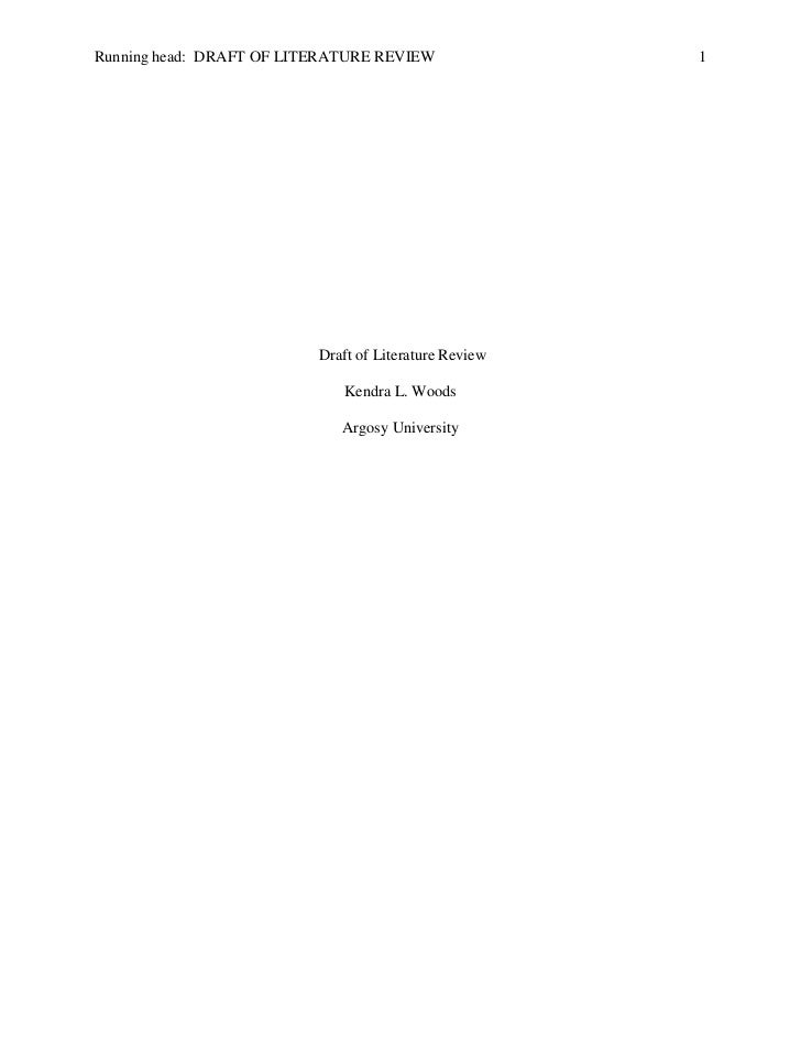 Running head: DRAFT OF LITERATURE REVIEW               1                          Draft of Literature Review              ...
