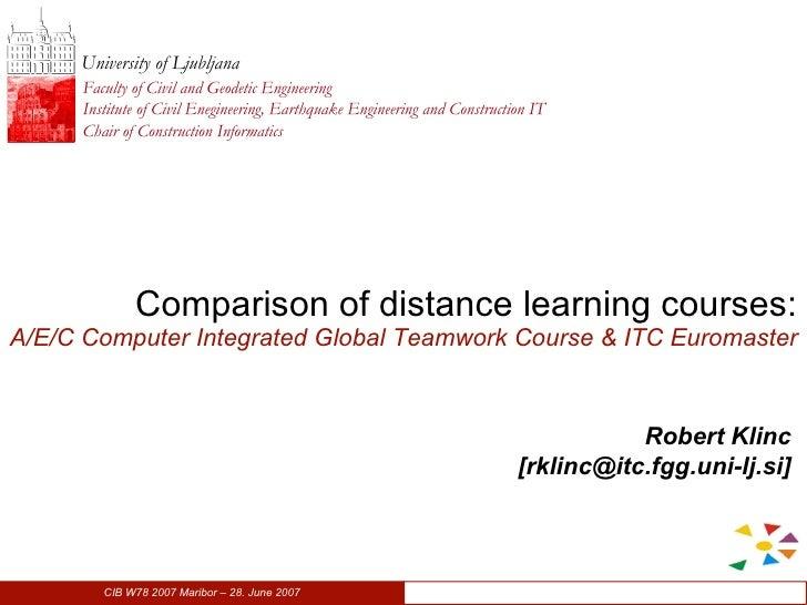 CIB W78 2007 - Comparison of distance learning courses