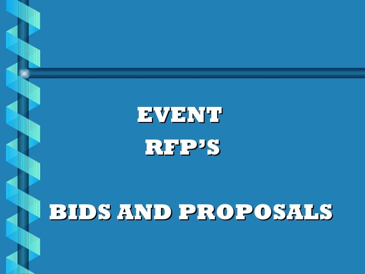 <ul><li>EVENT  </li></ul><ul><li>RFP'S </li></ul><ul><li>BIDS AND PROPOSALS </li></ul>