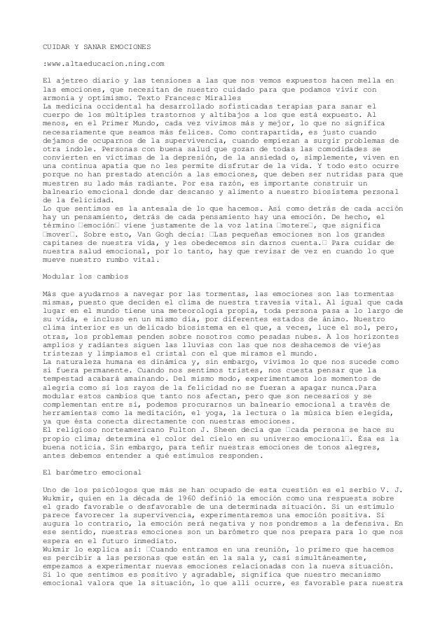 CUIDAR Y SANAR EMOCIONES :www.altaeducacion.ning.com El ajetreo diario y las tensiones a las que nos vemos expuestos hacen...