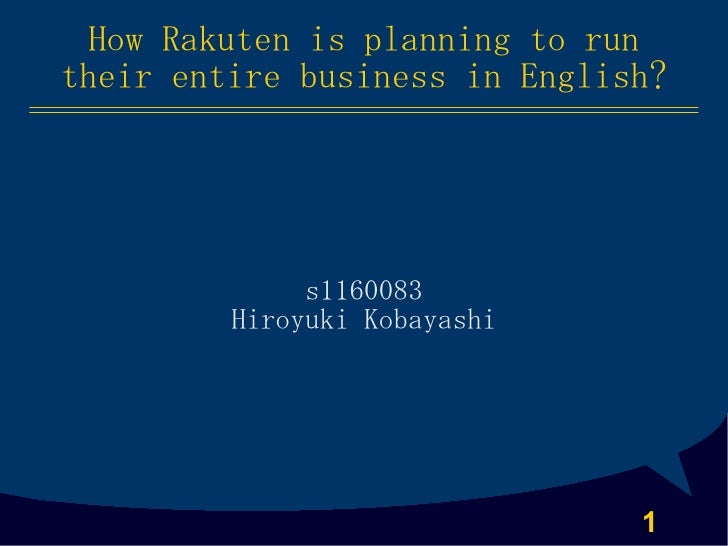 How Rakuten is planning to runtheir entire business in English?              s1160083         Hiroyuki Kobayashi          ...