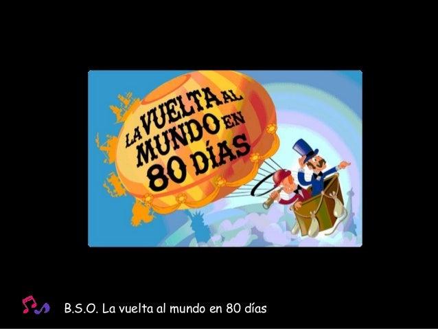 B.S.O. La vuelta al mundo en 80 días