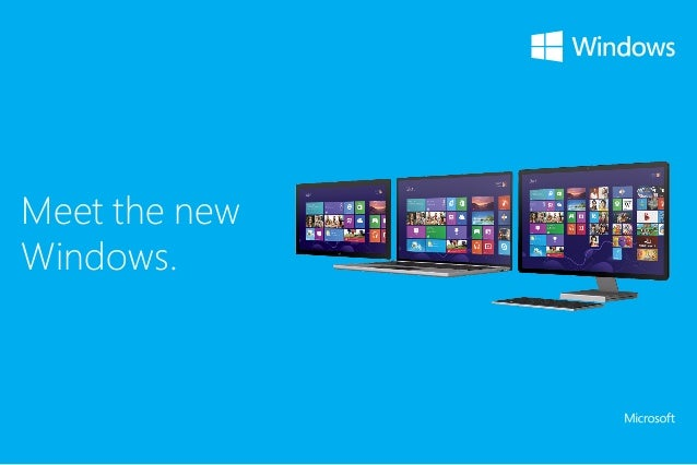 Meet the new Windows.