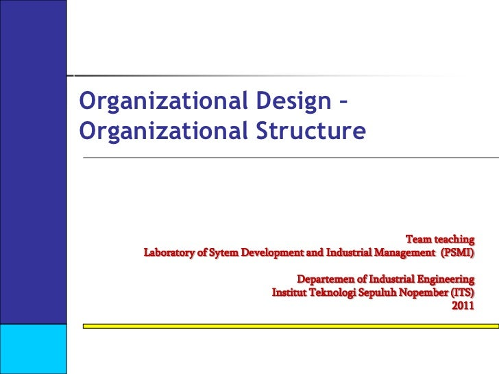 Organizational Design – Organizational Structure<br />Team teaching<br />Laboratory of Sytem Development and Industrial Ma...