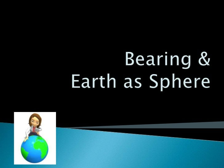 Form 5 Earth as Sphere & Bearing