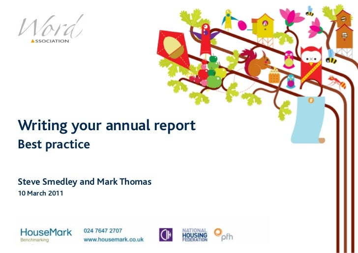 Writing your annual reportBest practiceSteve Smedley and Mark Thomas10 March 2011