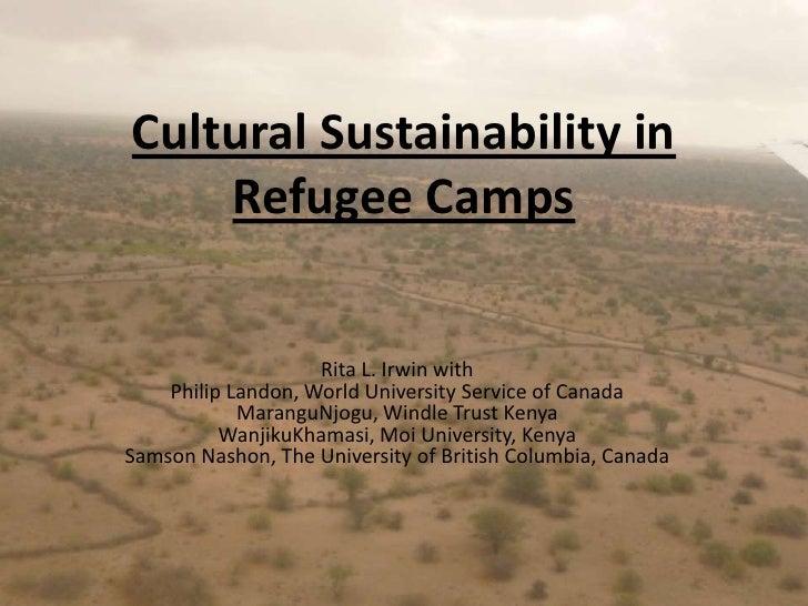 Cultural Sustainability in Refugee Camps<br />Rita L. Irwin with Philip Landon, World University Service of CanadaMarangu...